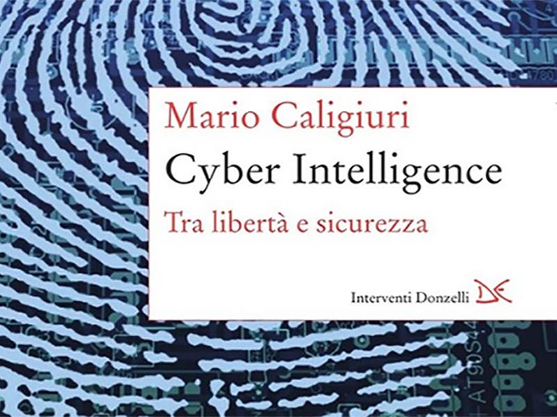 """""""Cyber intelligence"""" di Mario Caligiuri"""