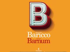 E' uscito nelle librerie, il 29 Settembre 2016, Il nuovo Barnum, una raccolta di articoli e saggi dello scrittore Alessandro Baricco