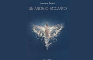 Un angelo accanto, narra la magica esperienza che Loredana Berardi ha vissuto con gli Angeli.