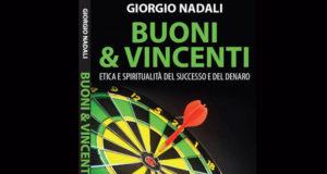 Buoni & Vincenti. Etica e spiritualità del successo e del denaro di Giorgio Nadali