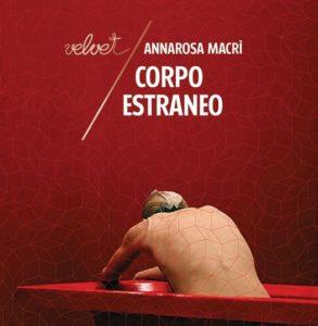 """Copertina di """"Il Corpo estraneo"""" il racconto biografico di Annarosa Macrì (Rubettino Editore)."""