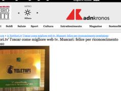L'articolo diAdnkronos su Scrittori.tvin occasione del premio Teletopi. A 'Scrittori.tv' l'oscar come migliore web tv. Muscari: felice per riconoscimento prestigioso.