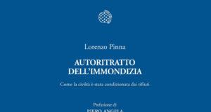 """Autoritratto dell'immondizia di Lorenzo Pinna. Il booktrailer realizzato da Scrittori.tv. """"Come la civiltà è stata condizionata dai rifiuti"""". Prefazione di Piero Angela."""
