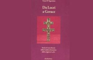 Da Locri a Gerace. Storia di una diocesi della Calabria bizantina dalle origini al 148 di Enzo D'Agostino