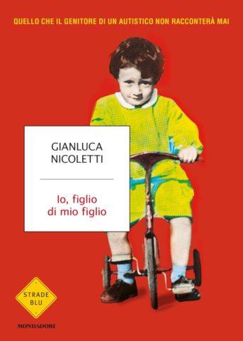 Io, figlio di mio figlio diGianluca Nicoletti - copertina